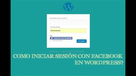 Como iniciar sesión en Wordpress con Facebook   Tutorial ...