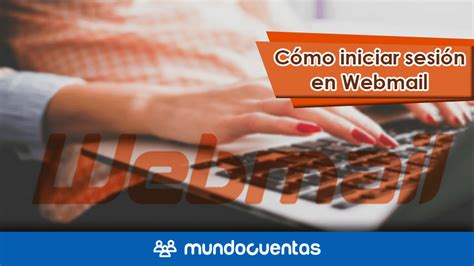 Cómo iniciar sesión o entrar a Webmail ≫【 Fácil y rápido