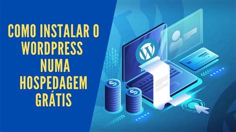 Como instalar o Wordpress numa hospedagem GRÁTIS   YouTube