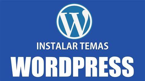 Como instalar temas en WordPress Gratis   YouTube