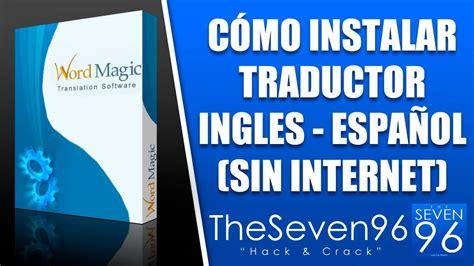 Como Instalar Traductor Ingles   Español  Funcional Sin ...