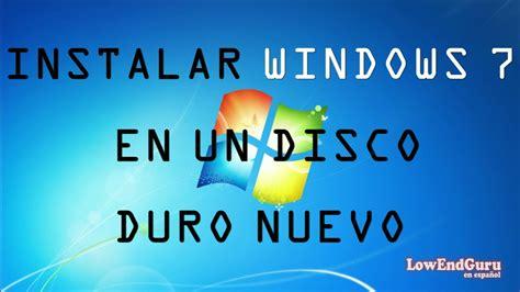 Como instalar Windows 7 en Disco Duro o PC Nuevo   YouTube