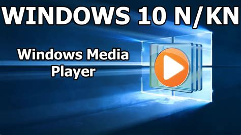 Cómo Instalar Windows Media Player para Windows 10 N o KN ...