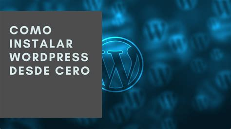 Como instalar wordpress desde cero   Mi Wordpress ...
