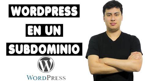 Cómo Instalar WordPress en un SubDominio con CPanel Gratis ...