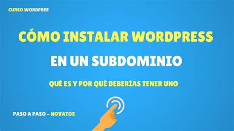 Cómo Instalar WordPress en un Subdominio de tu Hosting ...