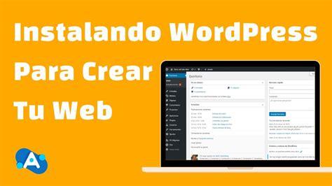 Cómo Instalar WordPress para Crear tu Página Web   YouTube