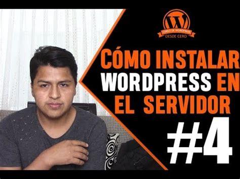 Cómo instalar WORDPRESS TUTORIAL COMPLETO en español 2017 ...