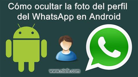 Como ocultar la foto del perfil del whatsapp   Android ...