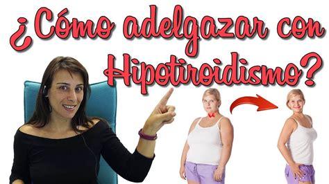 Como perder peso con Hipotiroidismo II   YouTube  con ...