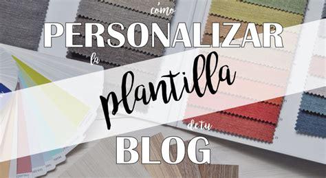 Cómo personalizar la plantilla de tu blog en Blogger ~ El ...