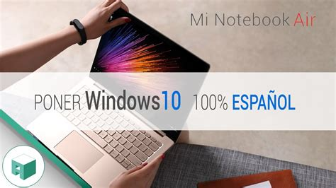 Cómo poner 100% ESPAÑOL Windows10 de XIAOMI Notebook AIR o ...