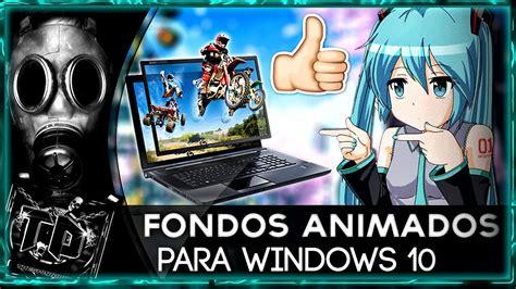Como Poner Fondos de Pantalla Animados en Windows 10   YouTube