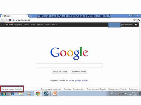 como poner una imagen de fondo de pantalla en google ...