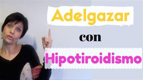 ¿Cómo puedo adelgazar si tengo hipotiroidismo?   Operación ...