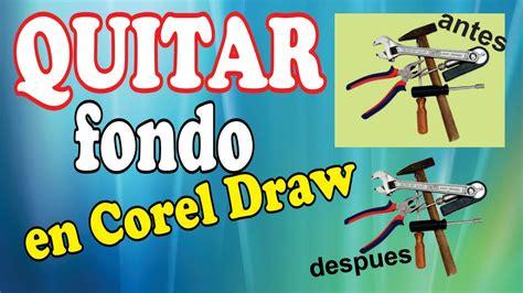 COMO QUITAR FONDO DE UNA IMAGEN EN COREL DRAW X7 2016 ...