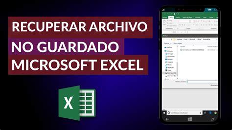 Cómo Recuperar un Archivo o Documento de Excel NO Guardado ...