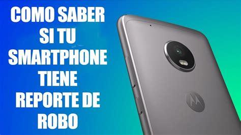 COMO SABER SI TU TELEFONO TIENE REPORTE DE ROBO   YouTube