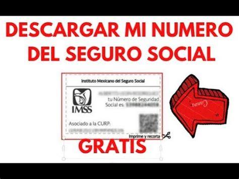 | COMO SACAR MI NUMERO DE SEGURIDAD SOCIAL GRATIS | 2019 ...