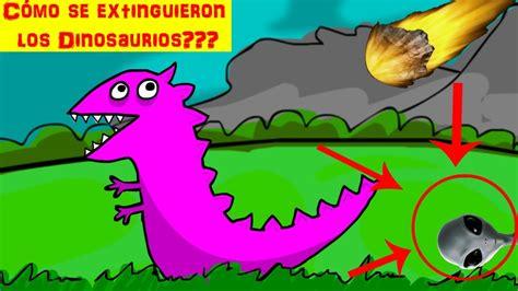 ¿Cómo se extinguieron los dinosaurios? | 100tificamente ...