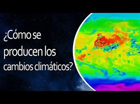 ¿Cómo se producen los cambios climáticos?  El Universo en ...