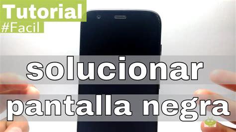 Como SOLUCIONAR Moto g Pantalla Negra   YouTube
