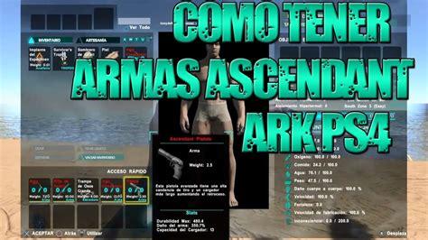 COMO TENER ARMAS ASCENDANT|COMANDOS ARK| PS4| XBOX ONE|PC ...
