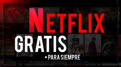 Como Tener Netflix Gratis Sin Bin ni Cookies | 2019   YouTube