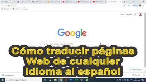 Cómo traducir Paginas Web de cualquier idioma a español en ...