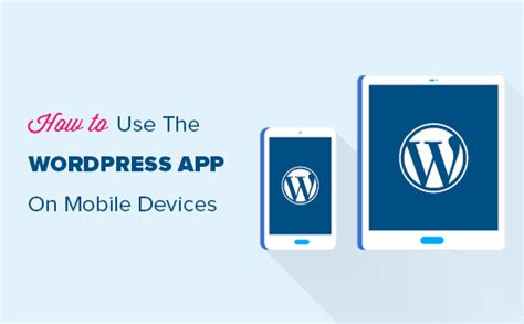 Cómo usar la aplicación WordPress en tu iPhone, iPad y ...