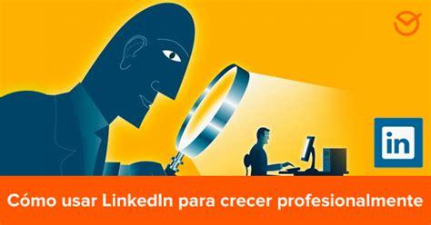 Cómo usar LinkedIn? 5 Tips sencillos y ejecutables