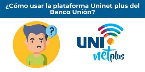 Cómo usar UNINET PLUS del Banco Unión【2021】  Info tarjetas