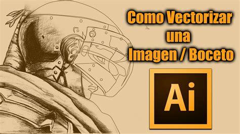 Como Vectorizar una Imagen/Boceto en illustrator CC 2015 ...