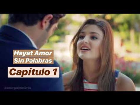 Como Ver Hayat Amor Sin Palabras ️ Cap. 1 *audio español ...