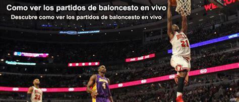 Como ver los partidos de baloncesto en vivo | Web Apuestas