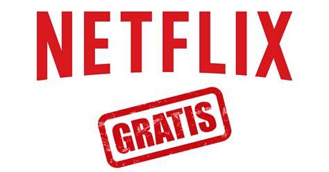 Cómo Ver Netflix Gratis « 100% LEGAL [2020 ]