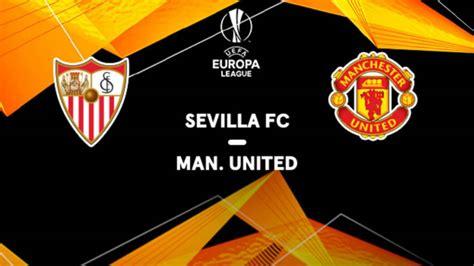 Cómo ver Sevilla FC   Manchester United de la Europa ...