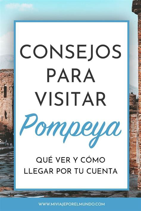 Cómo visitar Pompeya por tu cuenta y qué ver en el lugar ...