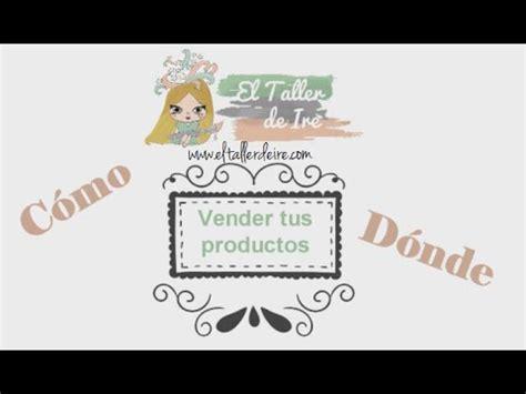 ¿Cómo y dónde puedo vender mis productos?   YouTube
