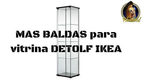 ComoHACER MAS BALDAS para la VITRINA DETOLF de IKEA ...