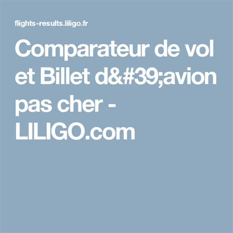 Comparateur de vol et Billet d avion pas cher   LILIGO.com ...