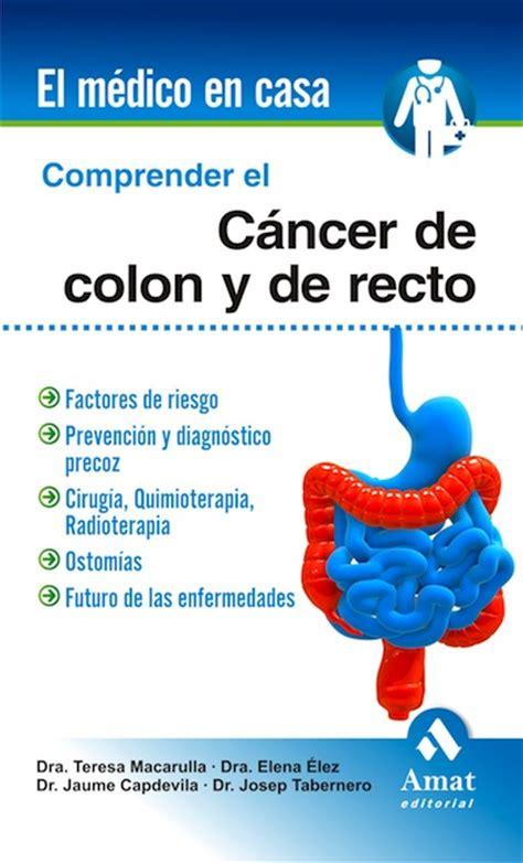 Comprender el cáncer de colon y de recto   Acta Sanitaria