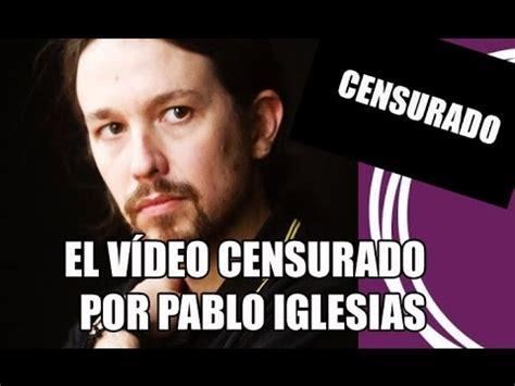 Con la venia » Archivo » El vídeo que Pablo Iglesias no ...