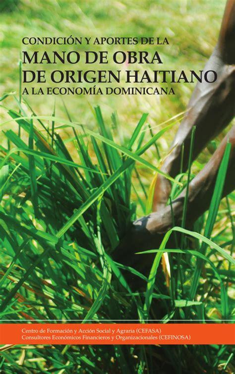 Condición y Aportes de la Mano de Obra de Origen Haitiano ...