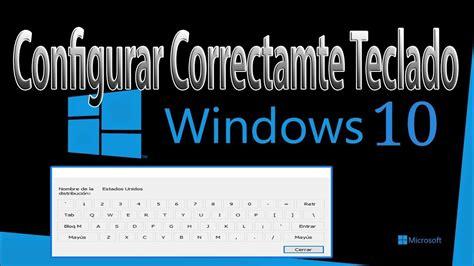 Configurar Correctamente Teclado Windows 10   YouTube