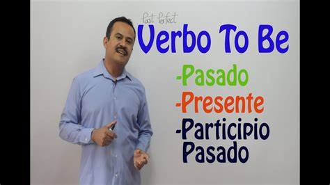 Conjugando Verbo To Be en Inglés: Pasado, Presente ...