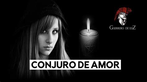 Conjuro De Amor | Historia Contada Por Guerrero De Luz ...