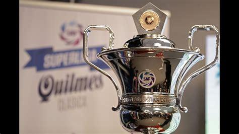 Conocé a la Copa de la Superliga Quilmes Clásica   YouTube