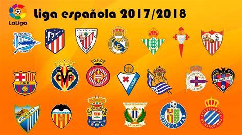 Conoce a los 20 equipos de la liga española Temporada 2017 ...