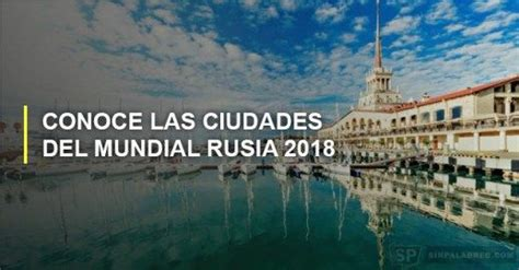 Conoce las ciudades del mundial Rusia 2018 | Ciudades ...